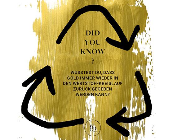 Wusstest du, dass Gold immer wieder in den Wertstoffkreislauf zurück gegeben werden kann?